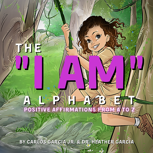 """The """"I Am"""" Alphabet: Positive Affirmations From A to Z"""