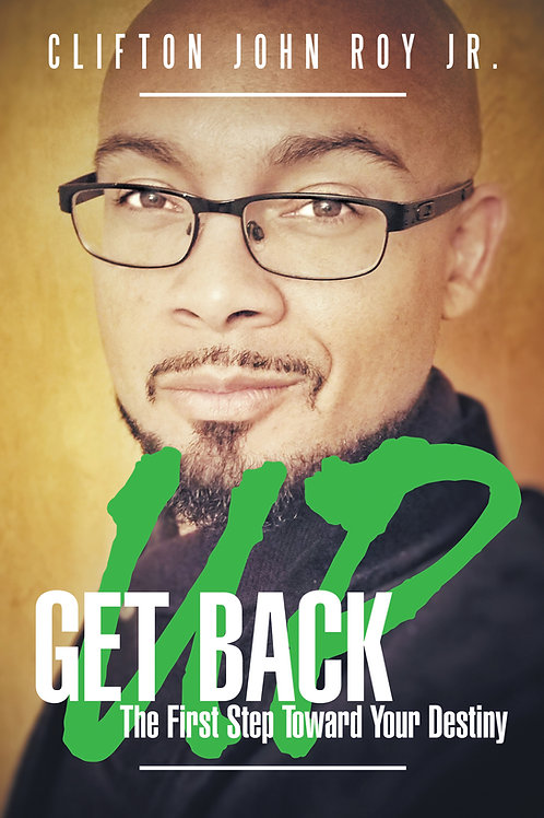Get Back Up: The First Step Toward Your Destiny