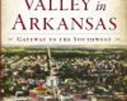 It's Here! The Red River Valley in Arkansas: Gateway to the Southwest