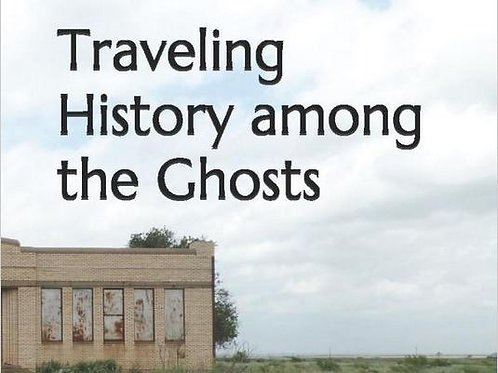 Book: Traveling History among the Ghosts, 1st ed
