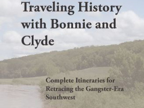 Book: Traveling History with Bonnie & Clyde, 1st ed