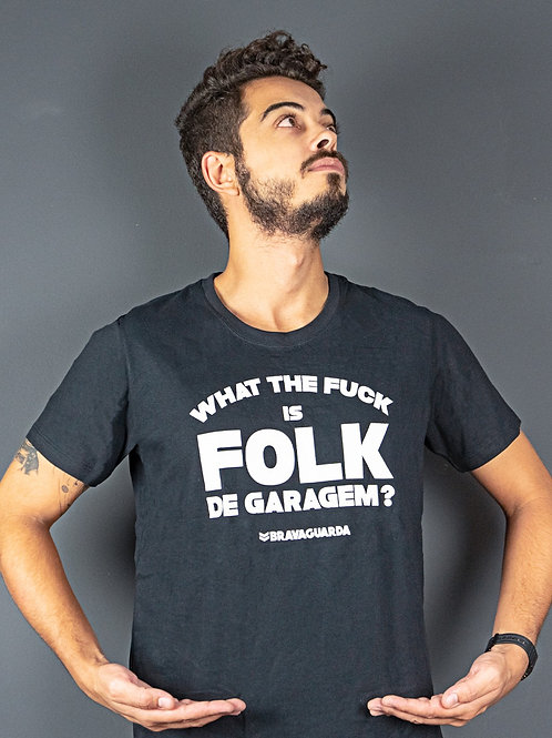 Camiseta 'WTF is Folk de Garagem?'