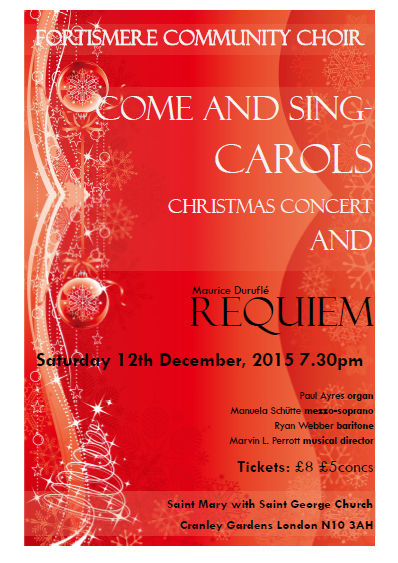 Christmas 2015 - Duruflé Requiem Programme:  DURUFLÉ - Requiem Nine carols with readings Soloists:  Manuela Schütte - soprano Ryan Webber – bass Musical director: Marvin L. Perrott  Accompanied by Paul Ayres (organ).