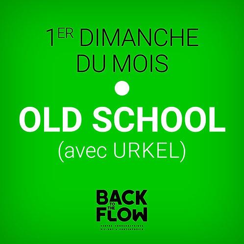 1er Dimanche du Mois - OLD SCHOOL avec URKEL
