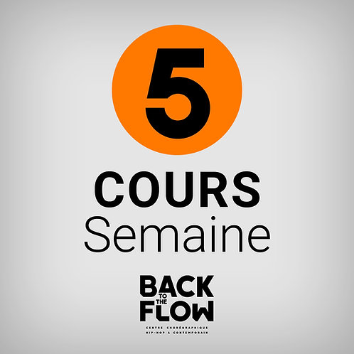 5 COURS / Semaine