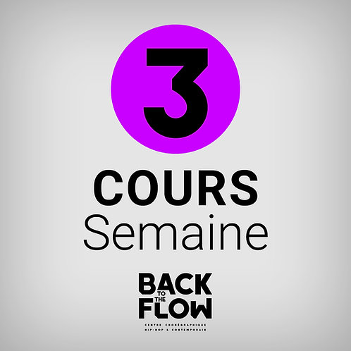 3 COURS / Semaine
