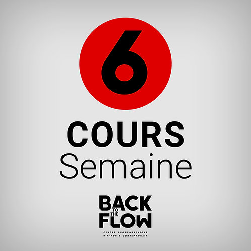 6 COURS / Semaine