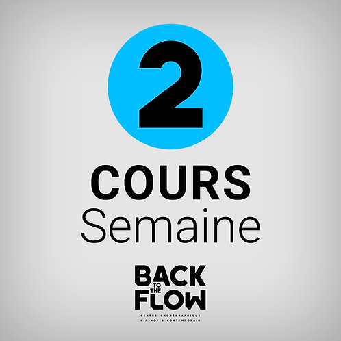 2 COURS / Semaine