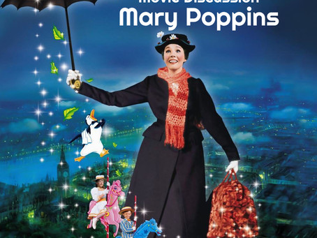 March 13 Movie Discussion Mary Poppins