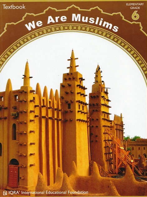 WE ARE MUSLIMS: ELEMENTARY GRADE 6 (TEXTBOOK)