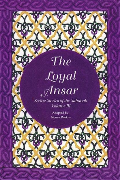 LOYAL ANSAR -STORIES OF SAHABHA VOL III