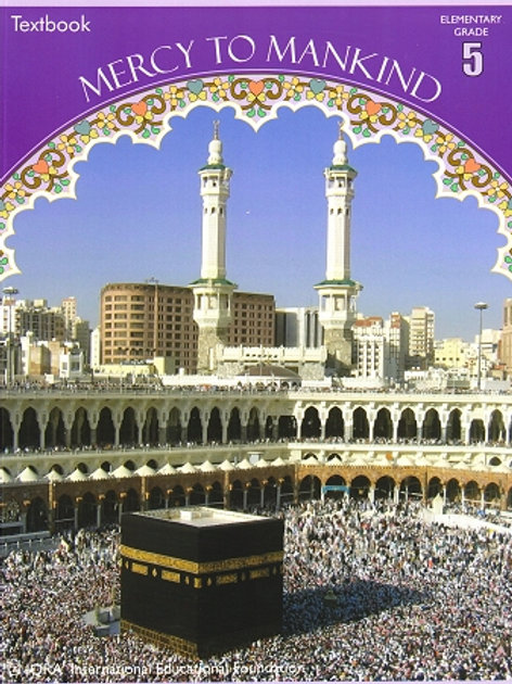 MERCY TO MANKIND: MAKKAH PERIOD (TEXTBOOK) Grade 5
