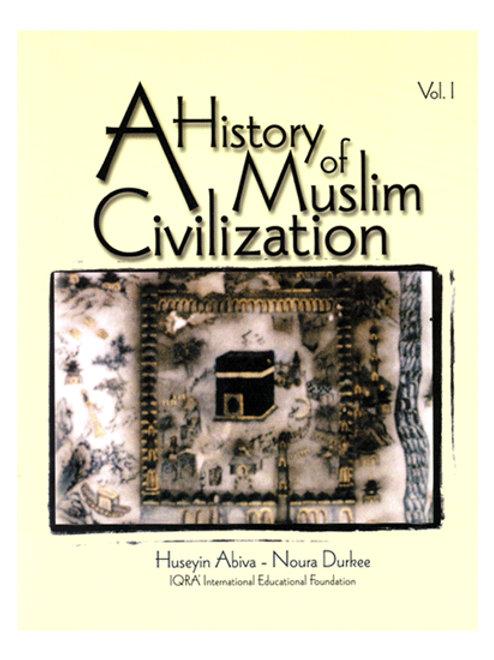 A HISTORY OF MUSLIM CIVILIZATION VOLUME 1
