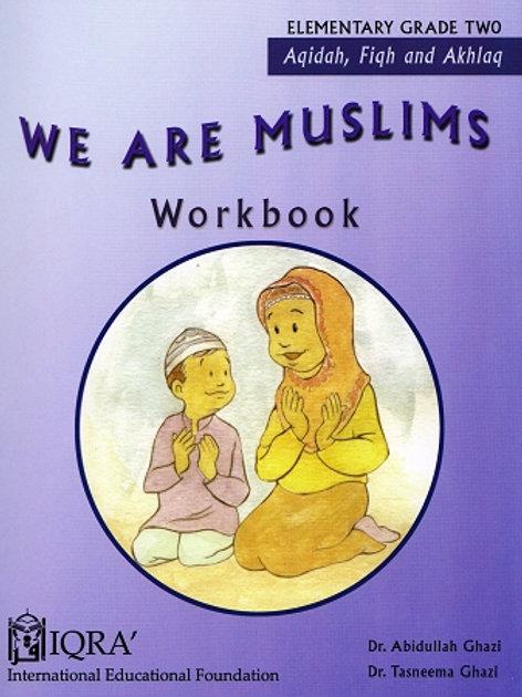 WE ARE MUSLIMS: ELEMENTARY GRADE 2 (WORKBOOK)