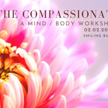 The Compassionate Self: A Mind/Body Workshop