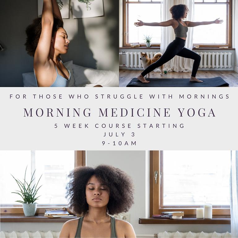 Morning Medicine Yoga