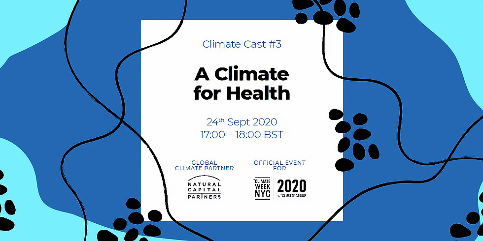 Climate Cast #3 - A climate for health