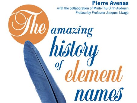 """""""L'histoire étonnante des noms des éléments"""", nouveau livre de Pierre Avenas"""