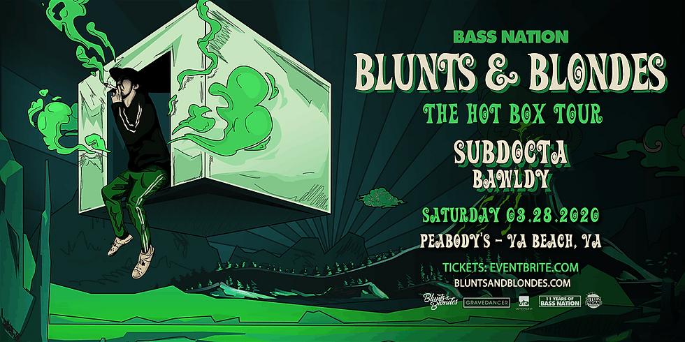 Bass Nation Virginia Beach feat. Blunts & Blondes: The Hot Box Tour
