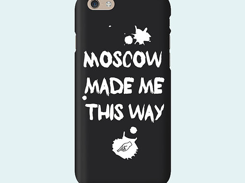 Чехол с надписью «Moscow made me this way»