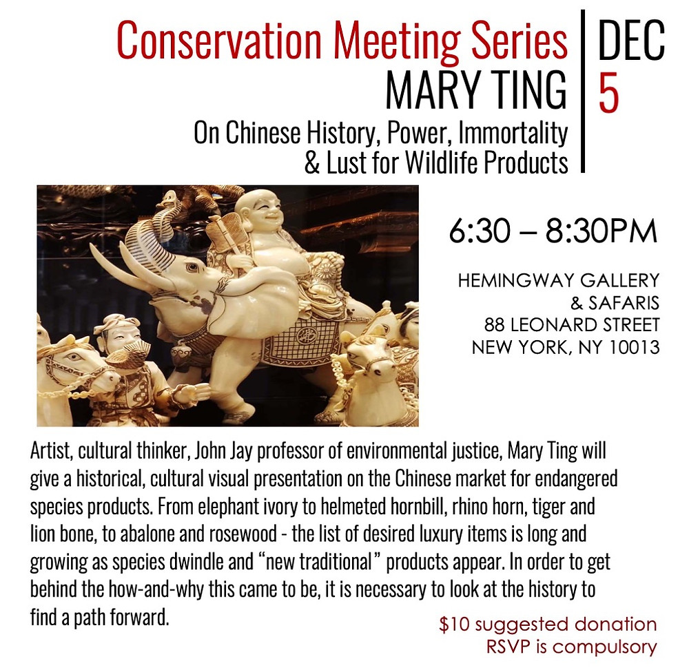 Conservation Meeting Series Mary Ting Dec 5. On Chinese History, Power, Immortality & Lust for Wildlife Products