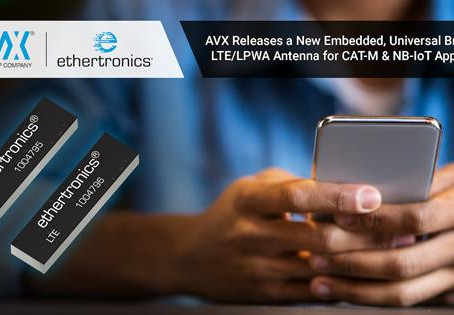 AVX Releases a New Embedded, Universal Broadband, LTE/LPWA Antenna
