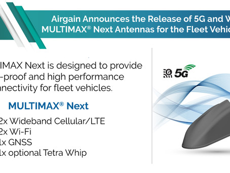 Airgain Releases 5G and Wi-Fi 6E MULTIMAX Next Antennas