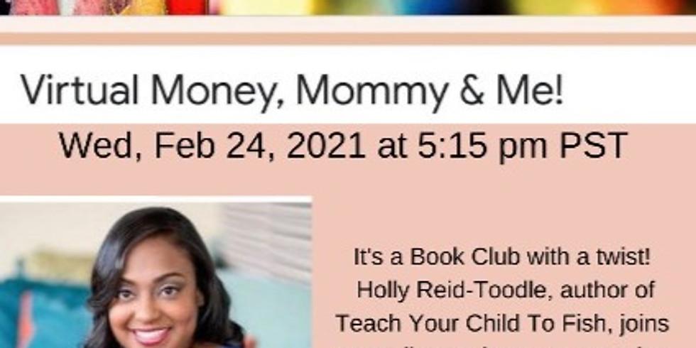 Virtual Money, Mommy & Me