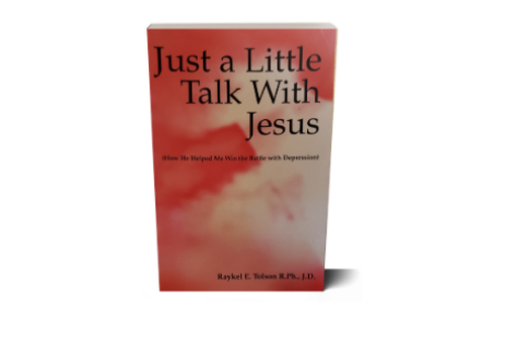 Just a Little Talk With Jesus (How He Helped Me Win the Battle with Depression)