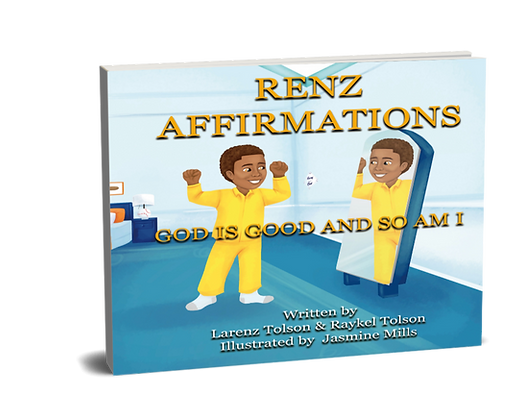 RENZ AFFIRMATIONS  (God is Good and So am I)