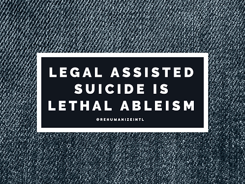 Legal Assisted Suicide is Lethal Ableism Patch