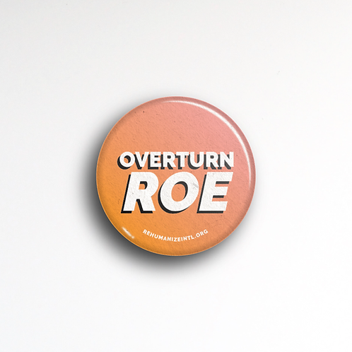 Overturn Roe Button