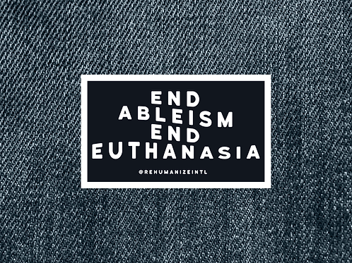 End Ableism End Euthanasia Patch
