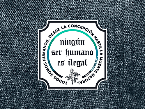 Ningún Ser Humano Es Ilegal Patch
