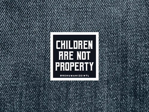Children Are Not Property Patch