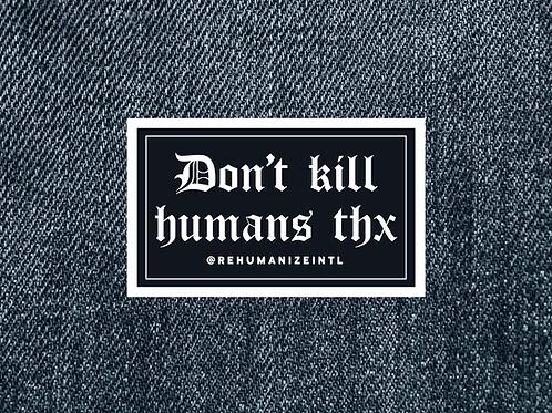 Don't Kill Humans Thx Patch