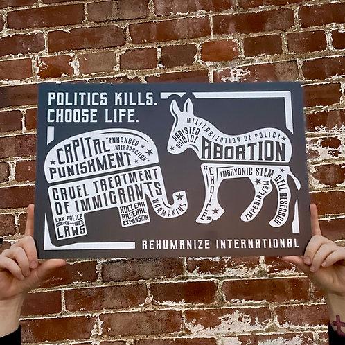 Politics Kills Choose Life Sign