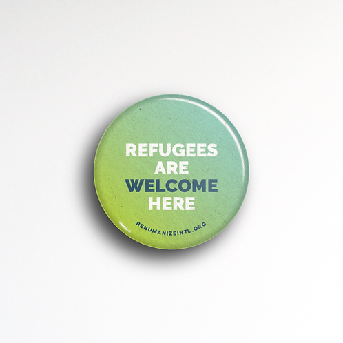 Refugees Are Welcome Here Button