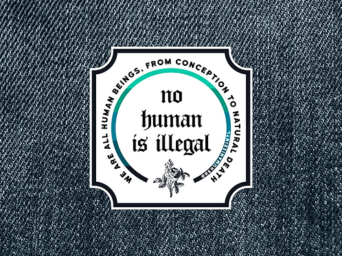 No Human is Illegal Patch