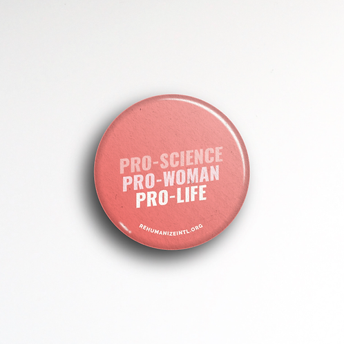 Pro-Science Pro-Woman Pro-Life Button