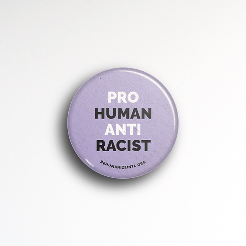 Pro-Human Anti-Racist Button