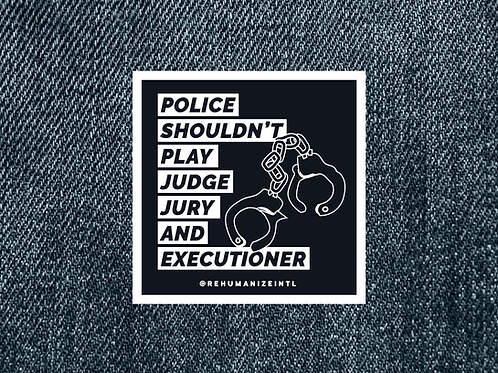 Police Shouldn't Play Judge, Jury, & Executioner Patch
