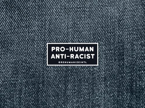 Pro-Human Anti-Racist Patches