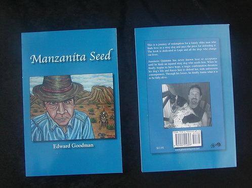 Manzanita Seed:    A novel by Ed Goodman
