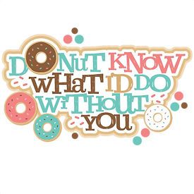 large_donut-know-what-id-do-without-you-