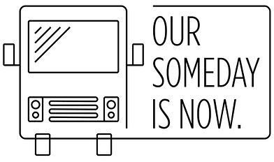 Our Someday Is Now