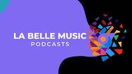 Chaine Musiques La Belle Music Podcasts