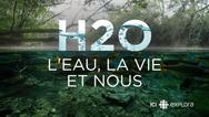 H2O  - Leau, La Vie Et Nous E1 (Documentaire Complet HD Full Documentary)
