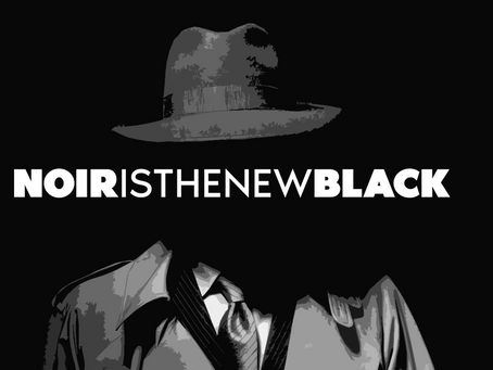 Crowdfunding Worth Your Time & Money: Noir Is The New Black