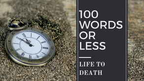 100 WORDS OR LESS: Where Did All The Time Go?
